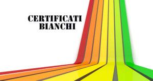 Certificati bianchi: cosa sono e come funzionano