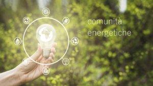 Comunità energetiche in Italia: scenari e opportunità